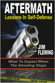 Aftermath Lessons in Self-defense Shooting Book by author Jim Fleming